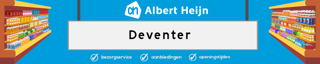 Albert Heijn Deventer