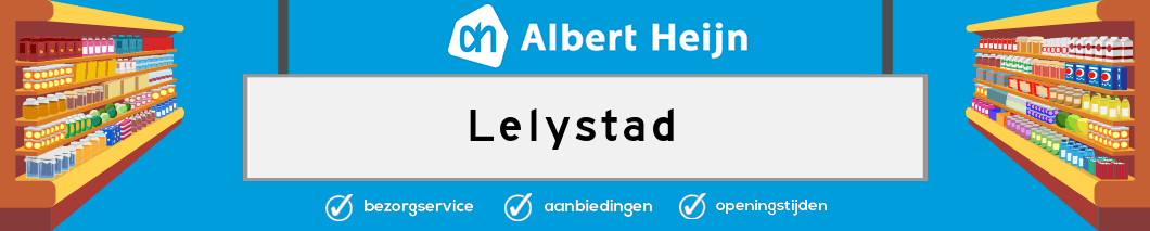 Albert Heijn Lelystad
