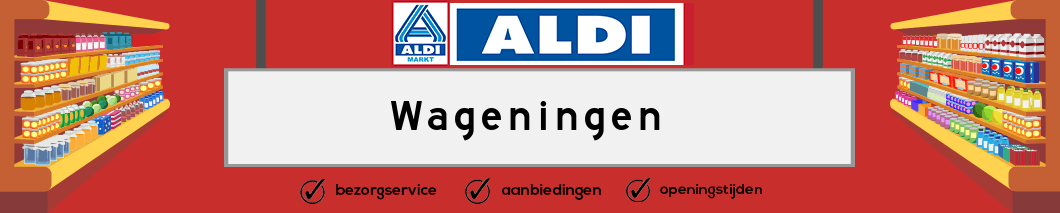 Aldi Wageningen