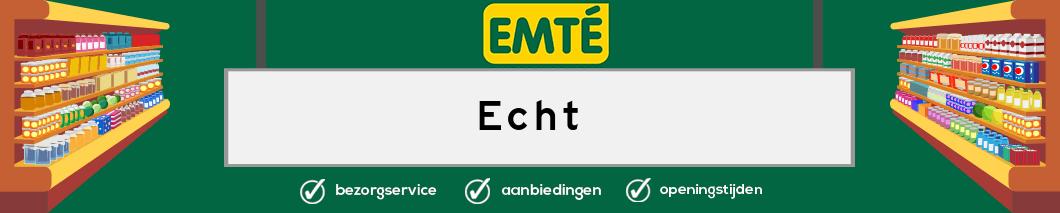 EMTE Echt