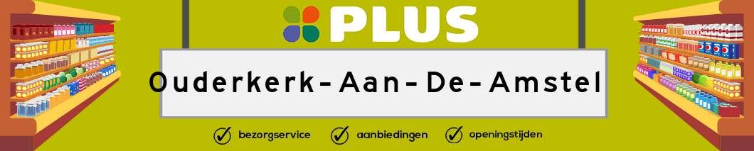 Plus Ouderkerk Aan De Amstel